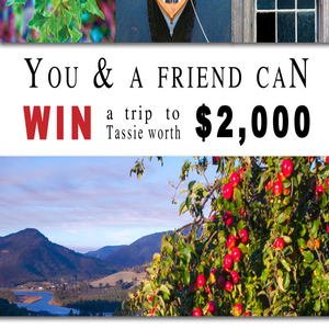 Win a Trip to Tassie for 2- flights inc