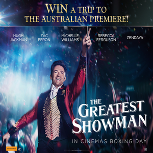 Win Tickets to the Sydney Premiere of The Greatest Showman