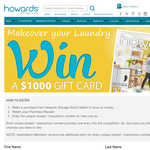 Win 1 of 5 $1,000 Howard's Storage World vouchers!