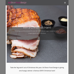 Win an 'Ed Dixon Food Design' Christmas Ham valued at $325!